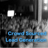 Crowd Sourced Lead Generation